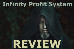 Infinity Profit System Review – Business Yes or Lofty Scam?
