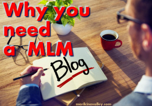 Do You Need a MLM Blog?