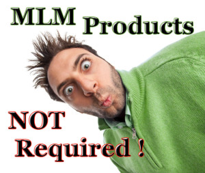 MLM Products NOT Required?