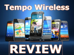 Tempo Wireless Review – Yeah Baby Or No No Nelly?
